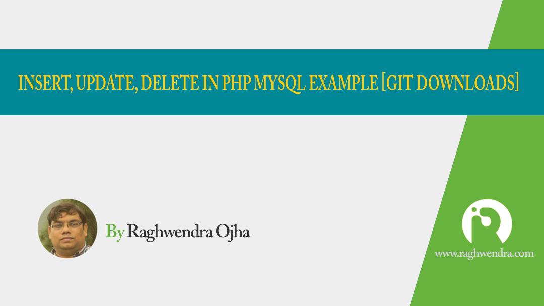 Insert, Update, Delete in PHP MySQL example [GIT downloads]