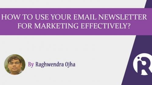 How to use your email newsletter for marketing effectively?